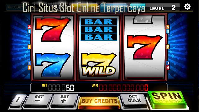 Ciri Situs Slot Online Terpercaya